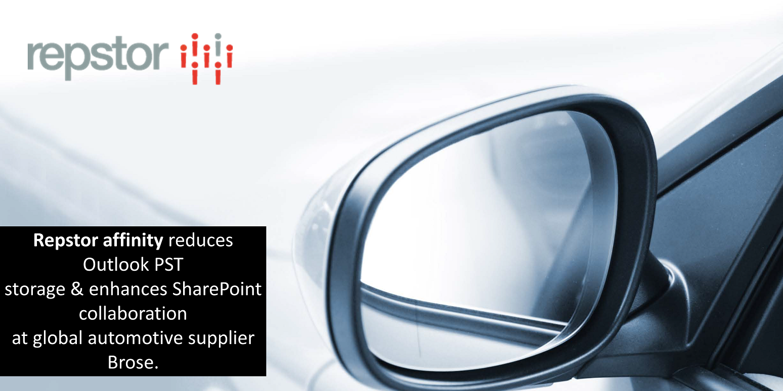 Repstor-affinity-reduces-Outlook-PST-storage-&-enhances-SharePoint-collaboration-at-global-automotive-supplier-Brose
