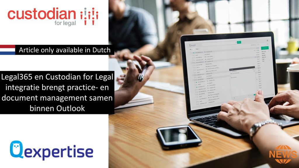 Legal365-en-Custodian-for-Legal-integratie-brengt-practice-en-document-management-samen-binnen-Outlook2