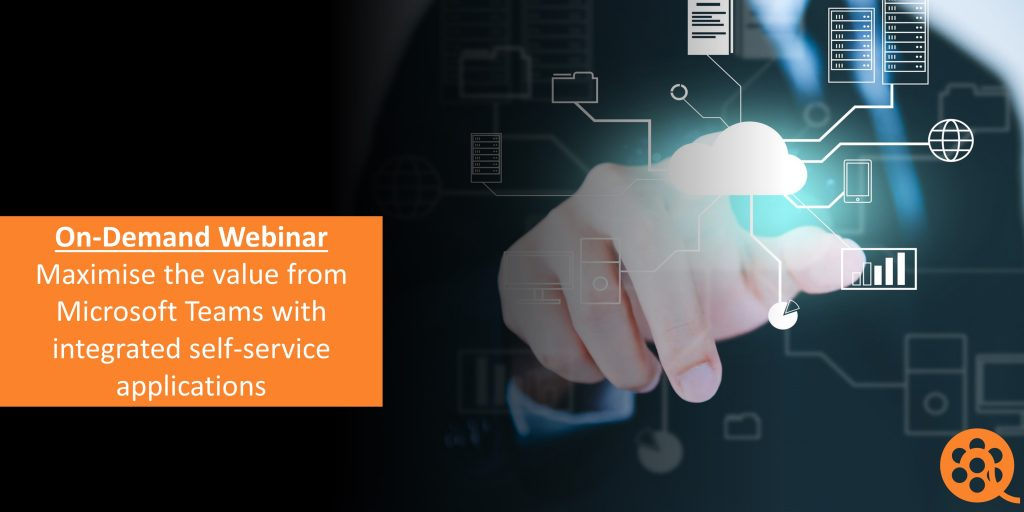 On-Demand-Webinar-Maximise-the-value-from-Microsoft-Teams-with-integrated-self-service-applications