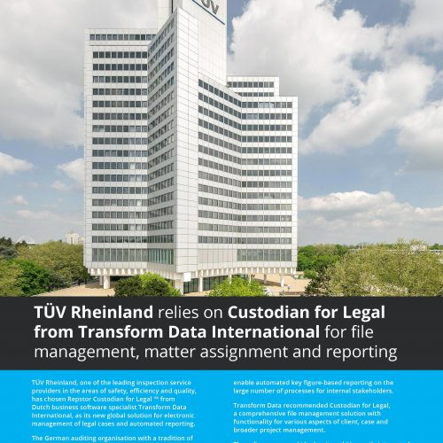 TÜV Rheinland relies on Custodian for Legal from Transform Data International for file management, matter assignment and reporting